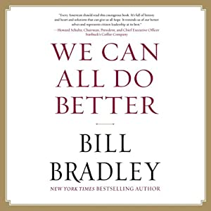 We Can All Do Better | [Bill Bradley]