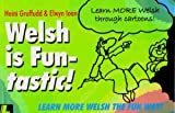 Welsh is Fun-tastic!: Carry on From Welsh is Fun! (0950017876) by Elwyn Ioan