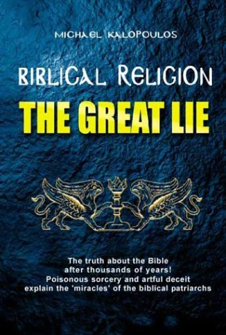 Biblical Religion: The Great Lie