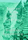 Europe in the 20th Century (Weidenfeld & Nicolson 50 years) (0297643835) by George Lichtheim