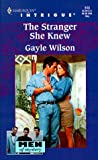 The Stranger She Knew (Men Of Mystery) (Harlequin Intrigue #513) (037322513X) by Gayle Wilson