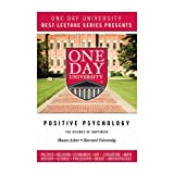 img - for One Day University Presents: Positive Psychology: The Science of Happiness (Harvard's Most Popular Course) book / textbook / text book