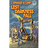 LEST DARKNESS FALL ~ Lyon Sprague DeCamp
