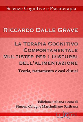 La terapia cognitivo-comportamentale multistep per i disturbi dell'alimentazione. Teoria, trattamento e casi clinici