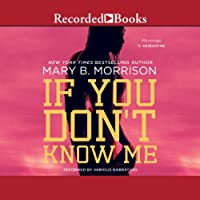 If You Don't Know Me (       UNABRIDGED) by Mary B. Morrison Narrated by Diana Luke, Ezra Knight, Karen Pittman, Alan Ryder