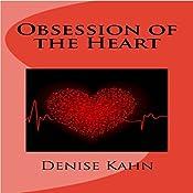 Obsession of the Heart | [Denise Kahn]