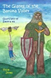 The Giants of the Baroka Valley: The Guardians of Elestra (0615498833) by Jones, Thom