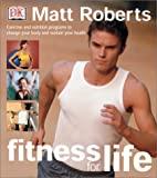 Fitness for Life (0789484234) by Roberts, Matt