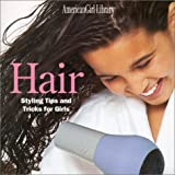 Hair: Styling Tips and Tricks for Girls