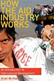 img - for How the Aid Industry Works: An Introduction to International Development by Arjan de Haan (2009-06-01) book / textbook / text book