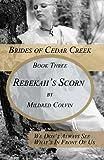 Rebekah's Scorn: Volume 3 (Brides of Cedar Creek)