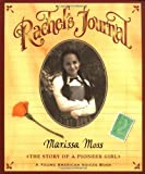 Rachel's Journal: The Story of a Pioneer Girl (015202168X) by Moss, Marissa