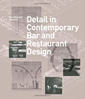 Detail in Contemporary Bar and Restaurant Design (Detailing for Interior Design) by Laurence King