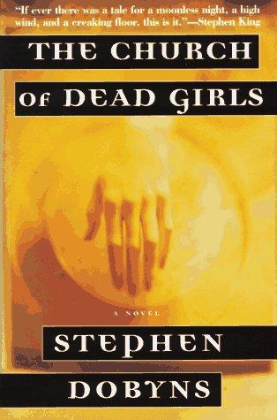 The Church of Dead Girls: A Novel, Dobyns,Stephen