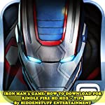 Iron Man 3 Game: How to Download for Kindle Fire Hd Hdx + Tips |  HiddenStuff Entertainment