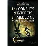 Les conflits d'intérêts en médecine : quel avenir pour la santé ? : France, Etats-Unis, Japon