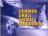 img - for Common Small Animal Medical Diagnoses: An Algorithmic Approach book / textbook / text book
