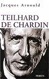echange, troc Jacques Arnould - Pierre Teilhard de Chardin