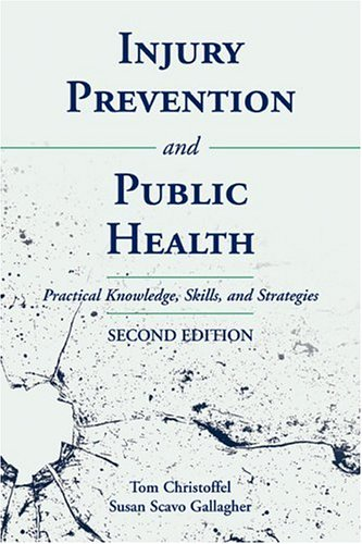Injury Prevention And Public Health: Practical Knowledge,...