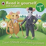 Read It Yourself: Town Mouse and Country Mouse - Level 2