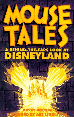 Mouse Tales: A Behind-The-Ears Look at Disneyland, David Koenig