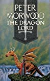 The Dragon Lord (0099486601) by PETER MORWOOD