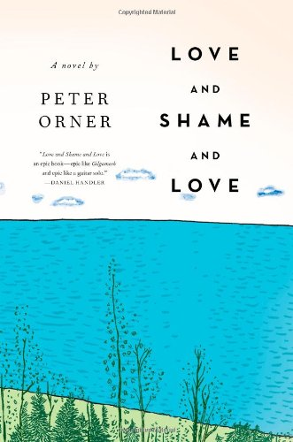 Love and Shame and Love: A Novel