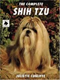 Juliette Cunliffe The Complete Shih Tzu (Book of the Breed S)