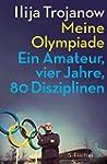 Meine Olympiade: Ein Amateur, vier Ja...