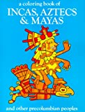 img - for A Coloring Book of Incas, Aztecs and Mayas book / textbook / text book
