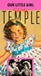 Shirley Temple: Our Little Girl