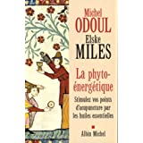 La phyto-�nerg�tique : Stimulez vos points d'acupuncture par les huiles essentiellespar Michel Odoul
