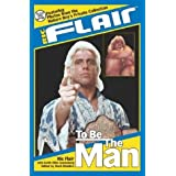 Ric Flair: To Be the Man ~ Ric Flair