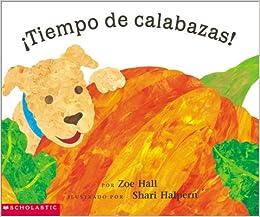 Tiempo de calabazas: Zoe Hall, Sheri Halpern: 9780439187312: Amazon