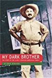 img - for My Dark Brother: The Story of the Illins, a Russian-Aboriginal Family book / textbook / text book
