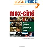 Mex-Cine: Mexican Filmmaking, Production, and Consumption in the Twenty-first Century