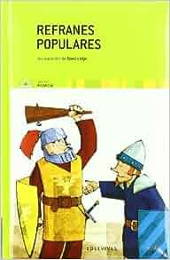 Refranes populares (Coleccion Alcancia, 2) (Spanish Edition): Varios