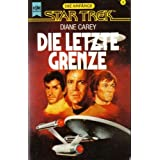 """Star Trek, Die Anf�nge - Die letzte Grenzevon """"Diane Carey"""""""