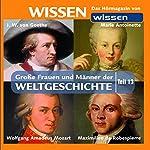 Große Frauen und Männer der Weltgeschichte - Teil 13 | Stephanie Mende,Wolfgang Suttner