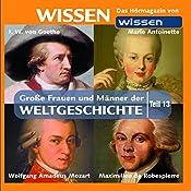 Große Frauen und Männer der Weltgeschichte - Teil 13 | Stephanie Mende, Wolfgang Suttner