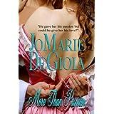 More Than Passion (Book 1 Dashing Nobles Series) ~ JoMarie DeGioia