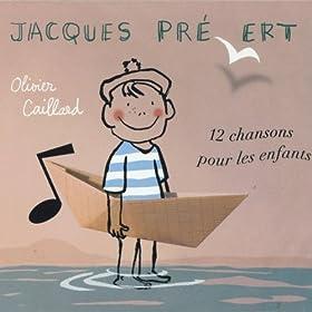 Jacques Pr�vert : 12 chansons pour les enfants + versions instrumentales