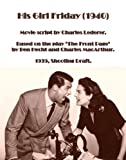 img - for His Girl Friday (1940)  1939, Shooting Draft Script by Charles Lederer. Based on the play