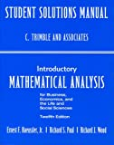 Student Solutions Manual for Introductory Mathematical Analysis for Business, Economics and the Life and Social Sciences