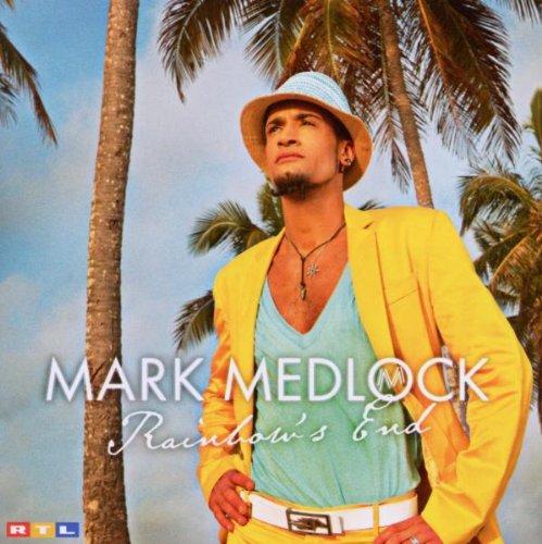 Mark Medlock - Rainbows End - Zortam Music