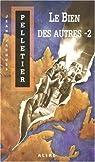 Les gestionnaires de l'apocalypse, tome 3 : Le bien des autres - 2 par Pelletier