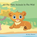 All The Baby Animals In The Wild