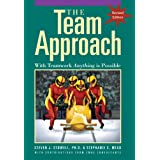 The Team Approach: With Teamwork Anything Is Possible ~ Steven J. Stowell