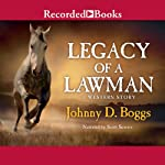 Legacy of a Lawman   Johnny D. Boggs