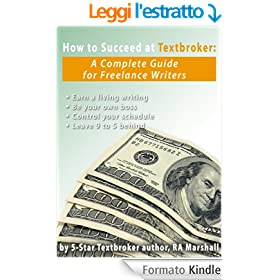 How to Succeed at Textbroker:  A Complete Guide for Freelance Writers (English Edition)